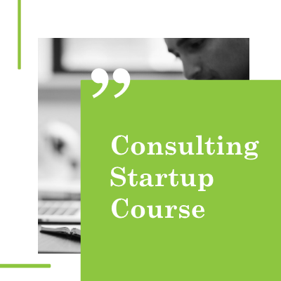 Consulting Startup Course - Become a Consultant