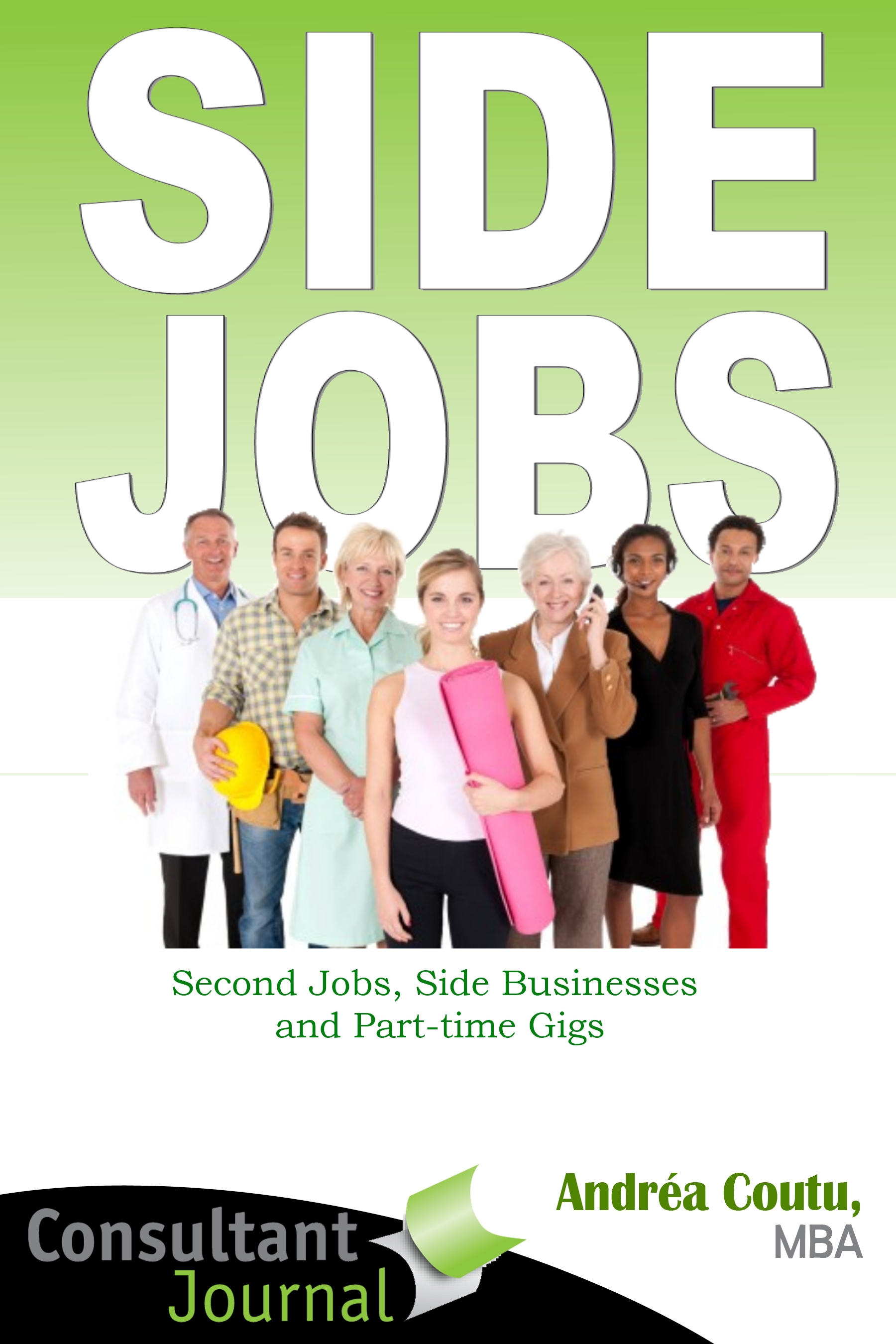 Side Jobs: Second Jobs, Side Gigs & Part-time Businesses